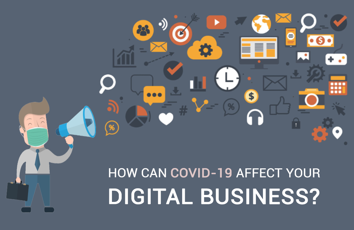 How can Covid-19 Affect Your Digital Business?