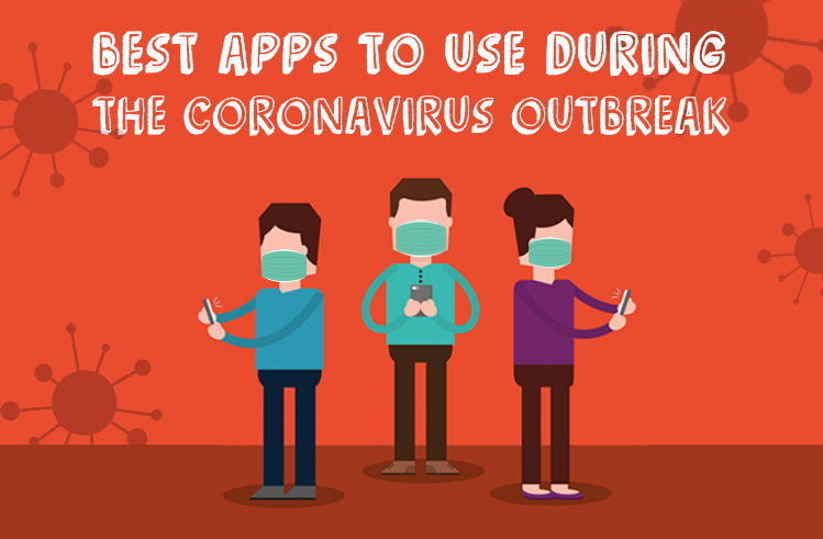 Best Apps To Use During The Coronavirus Outbreak