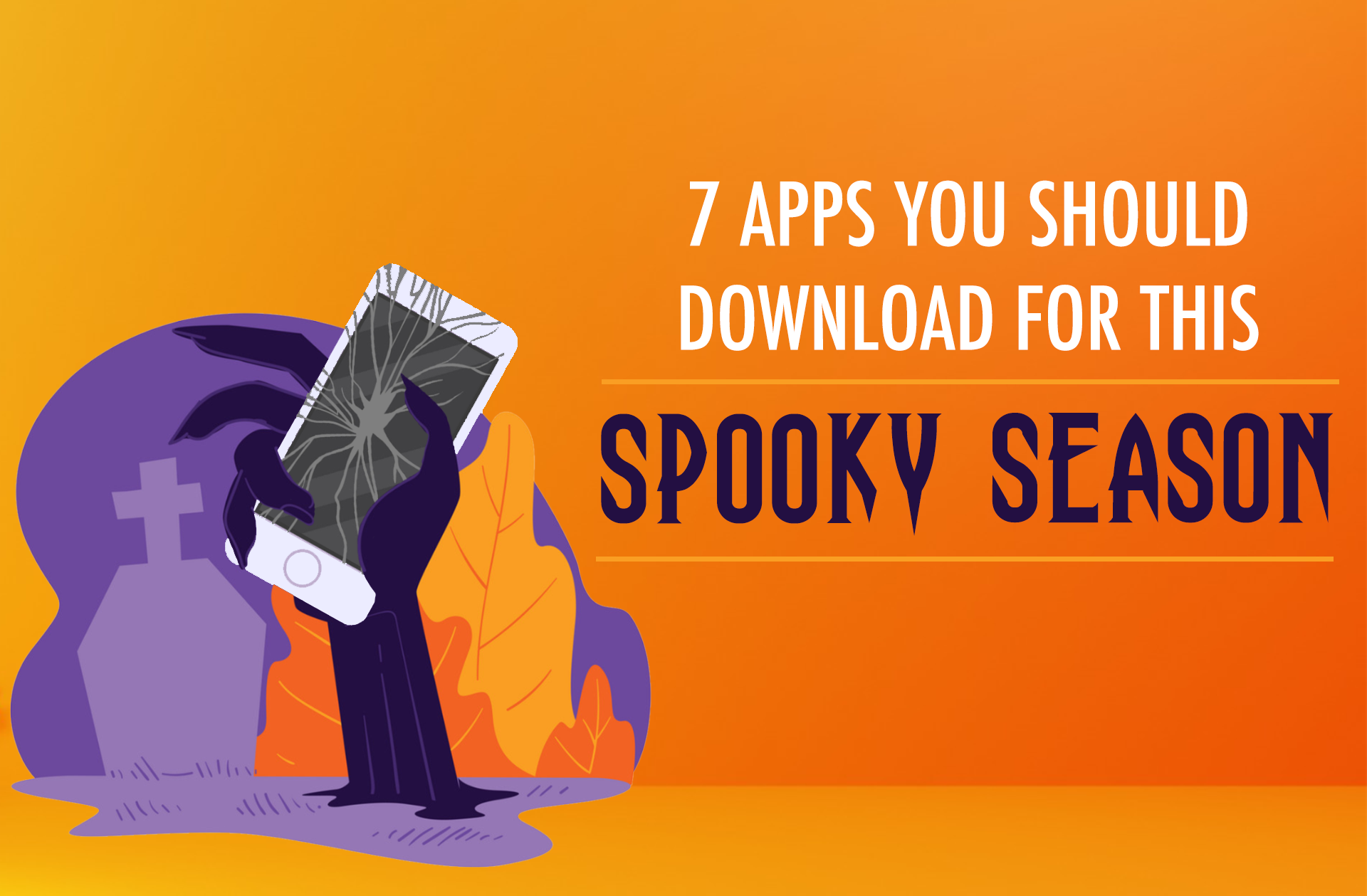 7 Apps You Should Download For This Spooky Season