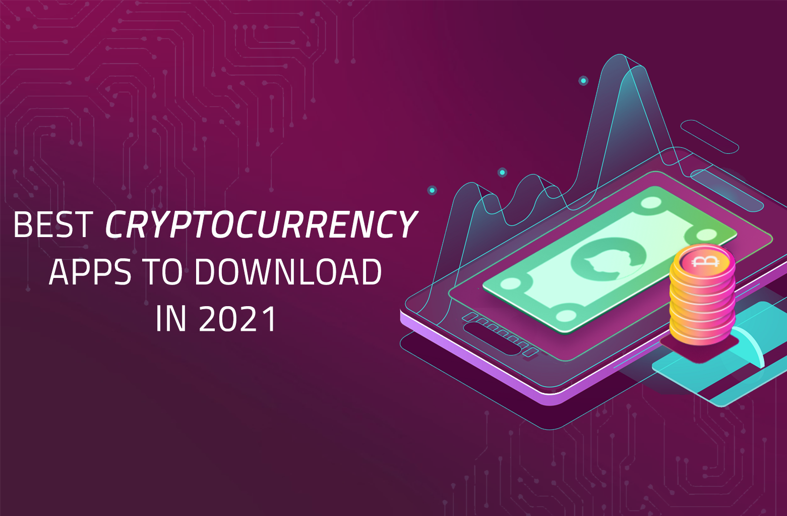 Best Cryptocurrency Apps to Download in 2021